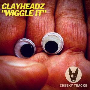 CLAYHEADZ - Wiggle It