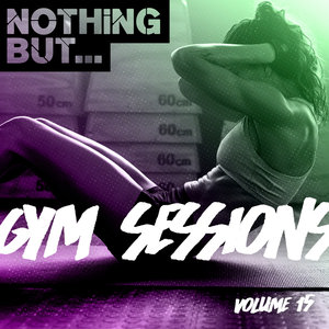 VARIOUS - Nothing But... Gym Sessions Vol 15