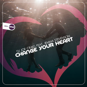 DJ JOE CRAIG feat JEMMA STEVENSON - Change Your Heart