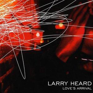 LARRY HEARD - Love's Arrival