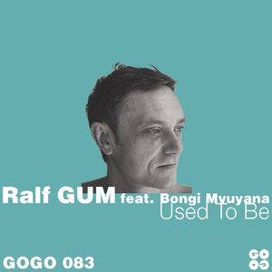 RALF GUM feat BONGI MVUYANA - Used To Be