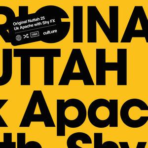 UK APACHE/SHY FX - Original Nuttah 25