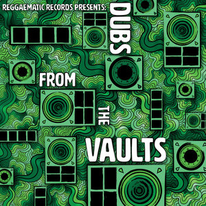 DUBLAW - Reggaematic Presents: Dubs From The Vaults