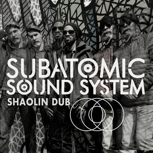 SUBATOMIC SOUND SYSTEM - Shaolin Dub