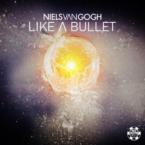 NIELS VAN GOGH - Like A Bullet