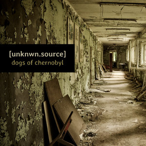 [UNKNWNSOURCE] - Dogs Of Chernobyl