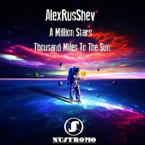 ALEXRUSSHEV - A Million Stars/Thousand Miles To The Sun