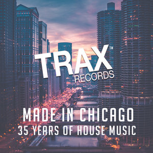 VARIOUS - Made In Chicago - 35 Years Of House Music