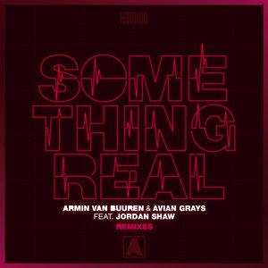 ARMIN VAN BUUREN & AVIAN GRAYS feat JORDAN SHAW - Something Real