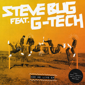STEVE BUG feat G-TECH - How We Live