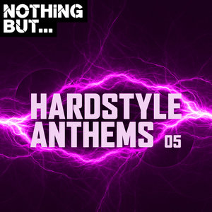 VARIOUS - Nothing But... Hardstyle Anthems Vol 05