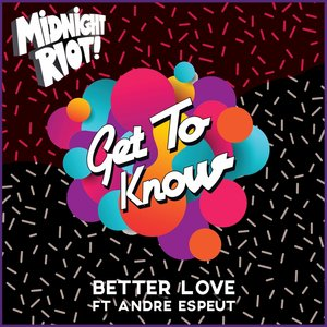 GET TO KNOW feat ANDRE ESPEUT - Better Love