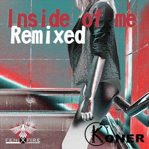 KONER - Inside Of Me Remixed