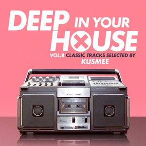 VARIOUS/KUSMEE - Deep In Your House Vol 8 - Classic Tracks Selected By Kusmee