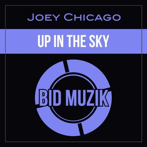 JOEY CHICAGO - Up In The Sky