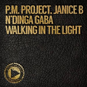 PM PROJECT/JANICE B/N'DINGA GABA - Walking In The Light