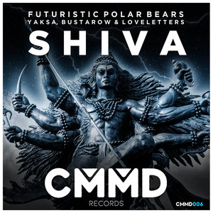 FUTURISTIC POLAR BEARS/YAKSA/BUSTAROW feat LOVE LETTERS - Shiva