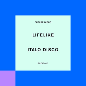 LIFELIKE - Italo Disco
