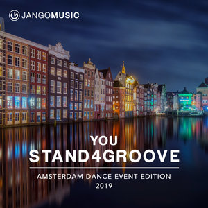 VARIOUS - You Stand 4 Groove - Amsterdam Dance Event Edition 2019