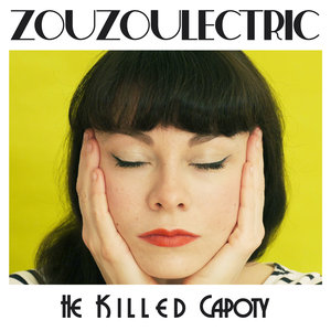 ZOUZOULECTRIC - He Killed Capoty