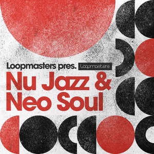 LOOPMASTERS - Nu Jazz & Neo Soul (Sample Pack WAV/APPLE/LIVE/REASON)