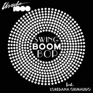 URSULA 1000 feat LOREDANA GRIMAUDO - Swing Boom Bop