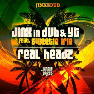 JINX IN DUB & YT - Real Headz