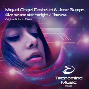 MIGUEL ANGEL CASTELLINI & JOSE BUMPS - Give Me One Star Tonight/Timeless