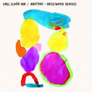 ARUTANI - Urleiwand (Remixes)