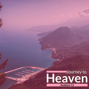 AMBIENT 11 - Journey To Heaven