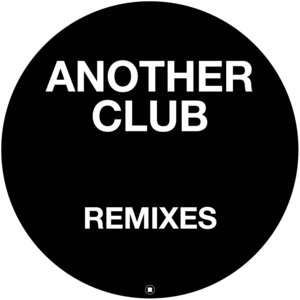 RADIO SLAVE - Another Club (Remixes)