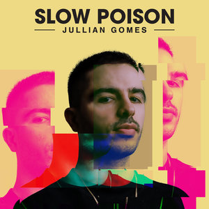 JULLIAN GOMES - Slow Poison