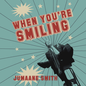 JUMAANE SMITH - When You're Smiling