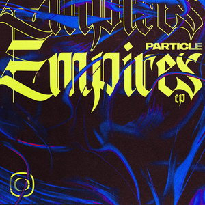 PARTICLE - Empires EP
