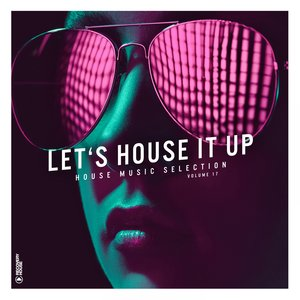 VARIOUS - Let's House It Up Vol 17