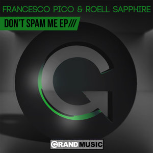 FRANCESCO PICO & ROELL SAPPHIRE - Don't Spam Me EP