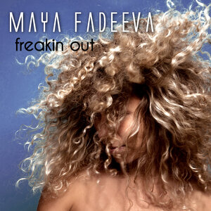 MAYA FADEEVA - Freakin Out