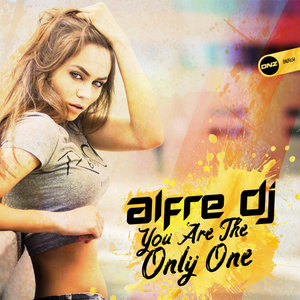ALFRE DJ - You Are The Only One