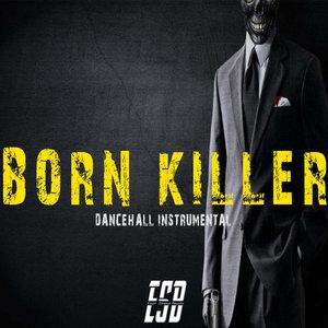 EAST STREET BEATZ - Born Killer Riddim