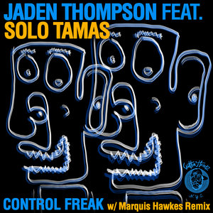 JADEN THOMPSON feat SOLO TAMAS - Control Freak