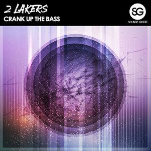 2 LAKERS - Cranck Up The Bass