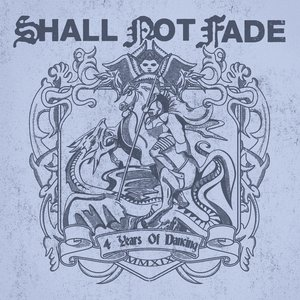 VARIOUS - Shall Not Fade - 4 Years Of Dancing