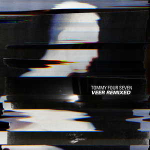 Tommy Four Seven - Veer Remixed