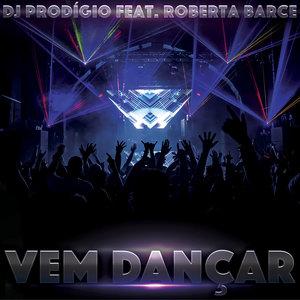 DJ PRODIGIO feat ROBERTA BARCE - Vem Dan?ar