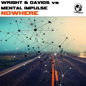 WRIGHT & DAVIDS vs MENTAL IMPULSE - Nowhere