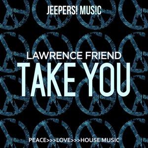 LAWRENCE FRIEND - Take You