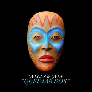 OVEOUS feat QVLN - Queimar Dos