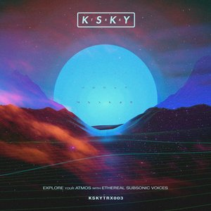 KSKY - Explore Your Atmos With Ethereal Subsonic Voices