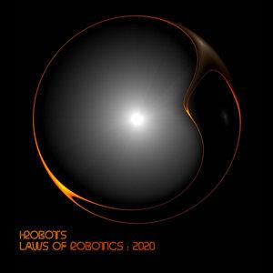 I-ROBOTS - Laws Of Robotics : 2020