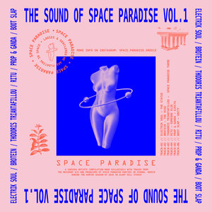 THODORIS TRIANTAFILLOU & ELECTRIK SOUL (GR)/BROTEIN/THODORIS TRIANTAFILLOU/RITU/PROP & GANDA/BOOT SLAP - The Sound Of Space Paradise Vol 1